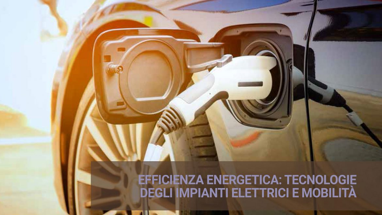 Seminario CEI Brescia – Efficienza energetica: tecnologie degli impianti elettrici e nuovi scenari per la mobilità elettrica