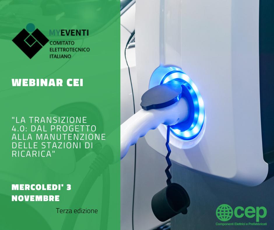 """Webinar CEI """"La Transizione 4.0: dal progetto alla manutenzione delle stazioni di ricarica"""" Terza edizione"""